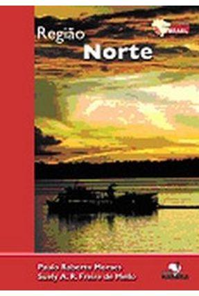 Expedições Brasil - Norte - Mello,Suely A. R. Freire de Moraes,Paulo Roberto pdf epub