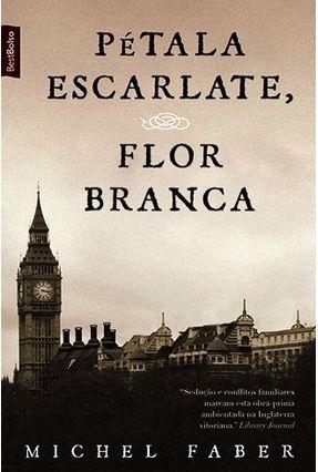 Pétala Escarlate, Flor Branca - Edição de Bolso - Faber,Michel | Hoshan.org