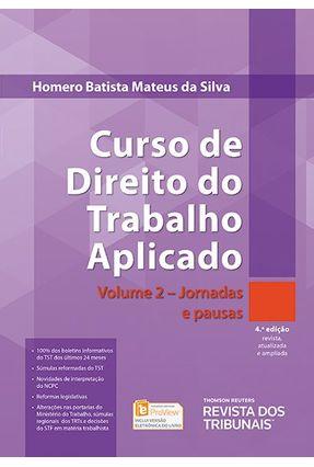 Curso de Direito do Trabalho Aplicado - Jornadas e Pausa - Vol. 2 - 4ª Ed. 2017 - Silva,Homero Batista Mateus da pdf epub