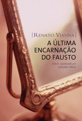 A Última Encarnação do Fausto - Col. Dramaturgos do Brasil - Vianna,Renato Milare,Sebastiao pdf epub