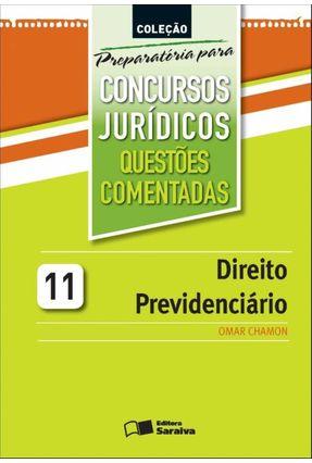 Direito Previdenciário - Vol. 11 - Col. Preparatória Para Concursos Jurídicos - Questões Comentadas - Chamon,Omar | Nisrs.org