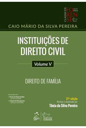 Instituições De Direito Civil - Direito De Família - Vol. V - 27ª Ed. 2019 - Pereira,Caio Mário da Silva | Hoshan.org