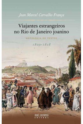 Viajantes Estranjeiros No Rio de Janeiro Joanino - Antologia de Textos - França,Jean Marcel Carvalho   Hoshan.org