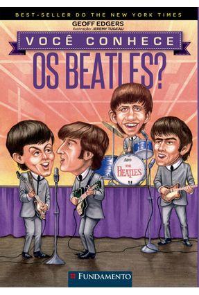 Você Conhece Os Beatles? - Edgers,Geoff | Nisrs.org
