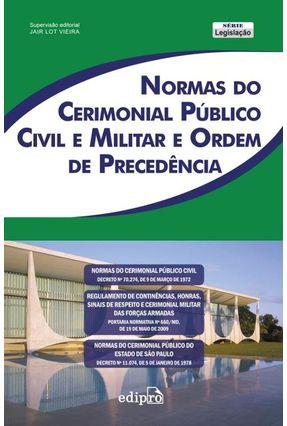 Normas do Cerimonial Público Civil e Militar e Ordem de Precedência - Vieira,Jair Lot | Tagrny.org