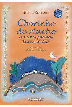Chorinho de Riacho e Outros Poemas Para Cantar - 3ª Ed. 2015 - Sorrenti,Neusa | Hoshan.org