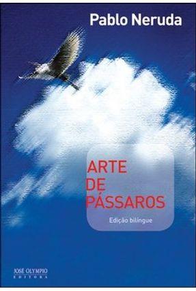 Arte de Pássaros - Neruda,Pablo | Nisrs.org