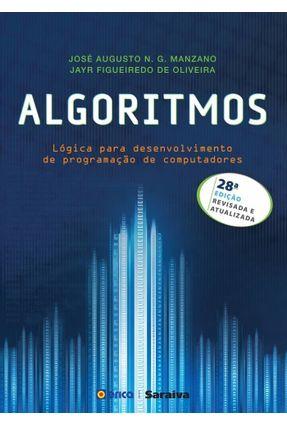 Algoritmos - Lógica Para Desenvolvimento de Programação de Computadores - 28ª Ed. 2016 - Manzano,Jose Augusto N. G. Oliveira,Jayr Figueiredo de   Hoshan.org