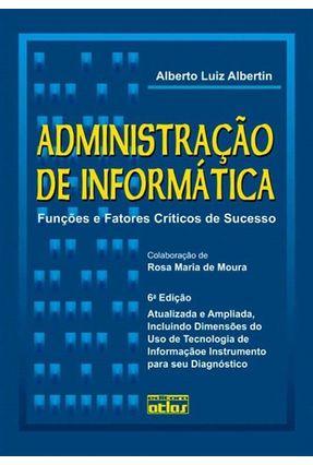 Administração de Informática - 6ª Edição 2008 - Albertin,Alberto Luiz   Nisrs.org
