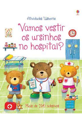 Vamos Vestir Os Ursinhos No Hospital? - Brooks,Felicity | Hoshan.org