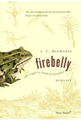 Firebelly - Uma Viagem ao Coração do Pensamento - Michaels,J.c.   Hoshan.org