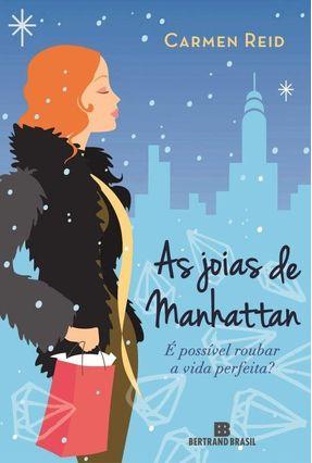 As Joias de Manhattan - É Possível Roubar a Vida Perfeita? - Reid,Carmen pdf epub