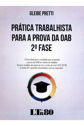 Prática Trabalhista Para A Prova da OAB - 2ª Fase - Pretti,Gleibe pdf epub