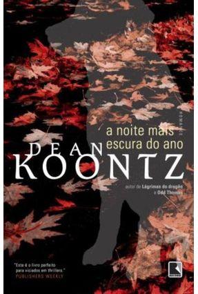 A Noite Mais Escura do Ano - Koontz,Dean | Hoshan.org