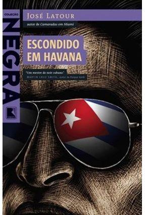Escondido em Havana - Col. Negra - Latour,José | Hoshan.org
