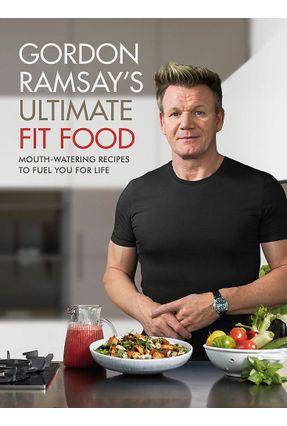 Gordon Ramsay Ultimate Fit Food - Ramsay,Gordon   Hoshan.org