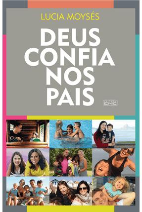 Deus Confia Nos Pais - Moysés,Lúcia pdf epub