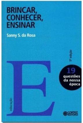 Brincar, Conhecer, Ensinar - Vol. 19 - 5ª Ed. 2010 - Rosa,Sanny S. Da pdf epub
