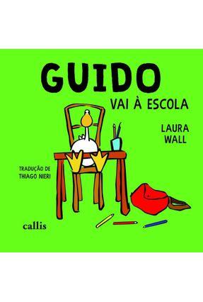 Guido Vai À Escola - Col. Ganso - Wall,Laura pdf epub