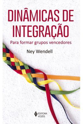 Dinâmicas de Integração -Para Formar Grupos Vencedores - Wendell,Ney | Hoshan.org