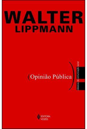 Opinião Pública - Lippmann,Walter | Nisrs.org