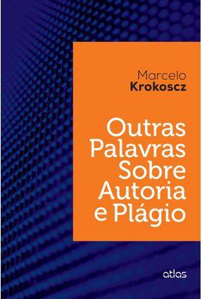 Outras Palavras Sobre Autoria e Plágio - Krokoscz,Marcelo   Tagrny.org