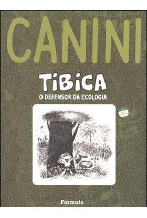 Tibica - O Defensor da Ecologia - Conforme a Nova Ortografia - Canini pdf epub