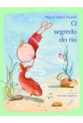 O Segredo do Rio - Tavares,Miguel Sousa | Hoshan.org