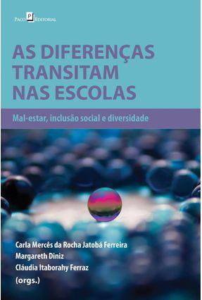 As Diferenças Transitam Nas Escolas - Mercês Da Rocha Jatobá Ferreira,Carla | Nisrs.org