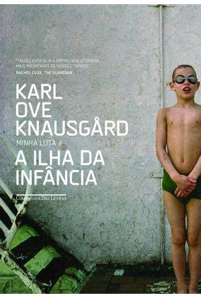 A Ilha da Infância - Knausgaard,Karl Ove | Hoshan.org