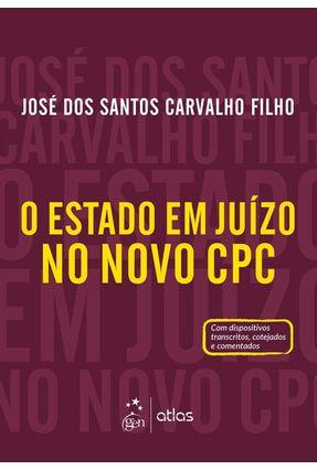 O Estado Em Juízo No Novo CPC - Carvalho Filho,José dos Santos | Hoshan.org