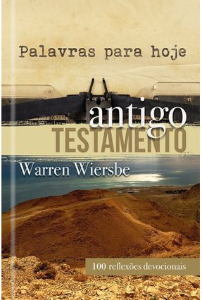Palavras Para Hoje — Antigo Testamento - Warren Wiersbe | Nisrs.org
