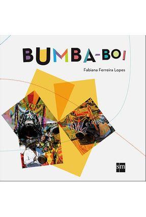 Bumba-boi - Col. Festas e Danças - Lopes,Fabiana Ferreira | Nisrs.org
