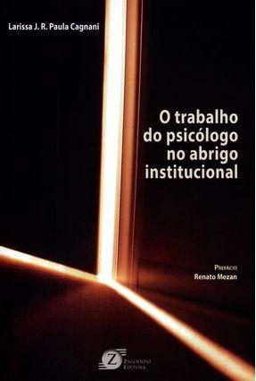 O Trabalho do Psicologo No Abrigo Institucion - Paula Cagnani,Larissa J. R. pdf epub