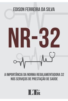 Importância da Norma Regulamentadora 32 Nos Serviços De Prestação De Saúde - Silva,Edson Ferreira da | Hoshan.org