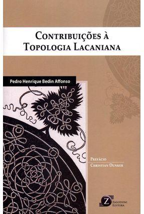 Contribuições À Topologia Lacaniana - Bedin Affonso,Pedro Henrique   Hoshan.org
