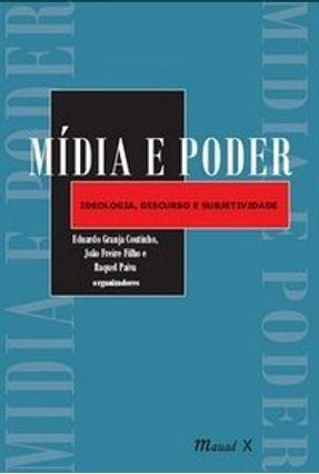 Mídia e Poder - Ideologia , Discurso e Subjetividade - Paiva,Raquel Granja,Eduardo Freire Filho,João | Hoshan.org