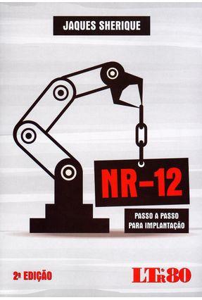 Nr-12 - Passo A Passo Para Implantação - 2ª Ed. 2016 - Sherique,Jaques   Tagrny.org