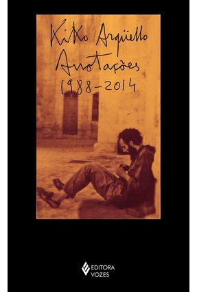 Anotações (1988-2014) - Kiko Argüello pdf epub