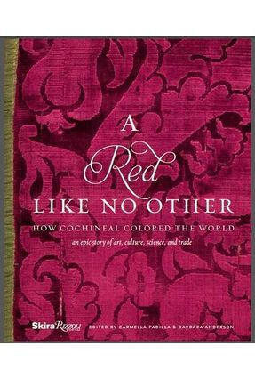 A Red Like No Other - How Cochineal Colored The World - Padilla,Carmella | Nisrs.org