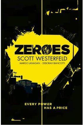 Zeroes - Westerfeld,Scott Lanagan,Margo Biancotti,Deborah   Hoshan.org
