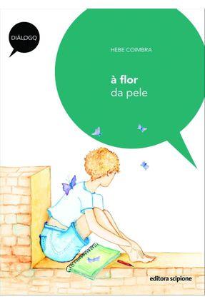 À Flor da Pele - Col. Diálogo - Coimbra,Hebe pdf epub