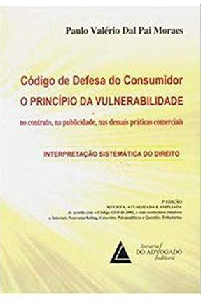 Código De Defesa do Consumidor - O Princípio da Vulnerabilidade - Moraes,Paulo Valerio Dal Pai pdf epub