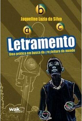 Letramento - Uma Prática em Busca da (re)leitura do Mundo - Silva,Jaqueline Luzia da pdf epub