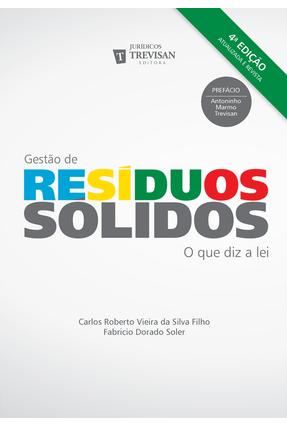 Gestão De Resíduos Sólidos - 4ª Ed. 2019 - Soler,Fabricio Silva Filho,Carlos Roberto   Hoshan.org