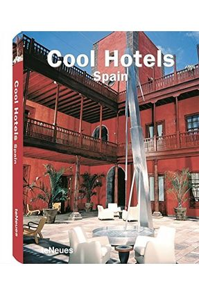 Cool Hotels Spain - KUNZ,MARTIN NOCHOLAS pdf epub