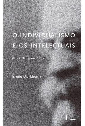 O Individualismo E Os Intelectuais - Edição Bilíngue E Crítica - Durkheim ,Émile | Hoshan.org