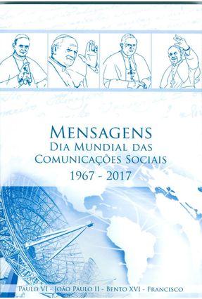 Mensagens Dia Mundial Das Cominicações Sociais 1967-2017 - Cnbb | Nisrs.org