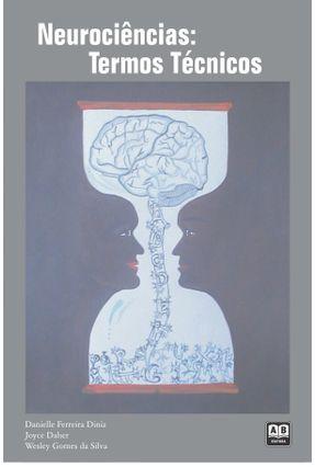 Neurociências - Termos Técnicos - Danielle Ferreira Diniz Joyce Daher Wesley Gomes da Silva | Nisrs.org