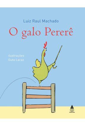 O Galo Pererê - Nova Ortografia - Machado,Luiz Raul   Nisrs.org